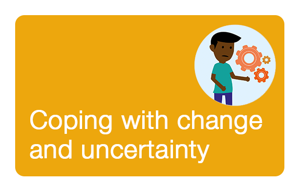 Coping with change and uncertainty